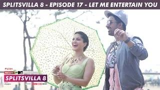 MTV Splitsvilla 8 - Let Me Entertain You [Episode 17] - Part 3/3