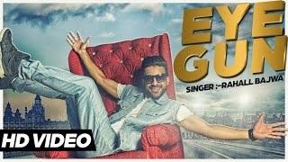 Eye Gun   Rahall Bajwa   Latest Punjabi Songs
