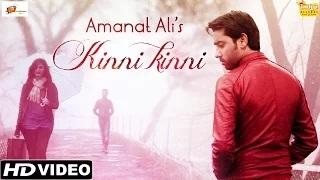 Latest Punjabi Sad Songs - Kinni Kinni - Amanat Ali - Official Full Video