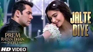 Jalte Diye Song - Prem Ratan Dhan Payo (2015) | Salman Khan, Sonam Kapoor
