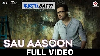 Sau Aasoon - Katti Batti - (Full Video) | Imran Khan & Kangana Ranaut