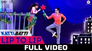 Lip To Lip - Katti Batti - (Full Video) | Imran Khan & Kangana Ranaut | Shankar Ehsaan Loy