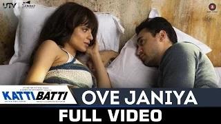 Ove Janiya - Katti Batti - (Full Video) | Mohan Kannan | Imran Khan & Kangana Ranaut