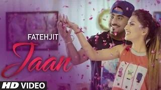 Latest Punjabi Song | Jaan | Fatehjit |  Full Video Song
