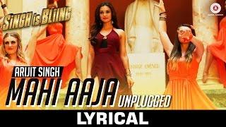 Mahi Aaja Unplugged - Arijit Singh - Full Video   Singh Is Bliing   Akshay Kumar & Amy Jackson
