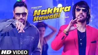 New Punjabi Song  | Nakhra Nawabi | Ashok Masti Feat. Badshah | Full Video
