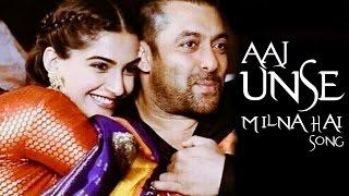 Aaj Unse Milna Hai Prem Ratan Dhan Payo VIDEO SONG ft Salman Khan & Sonam Kapoor RELEASES