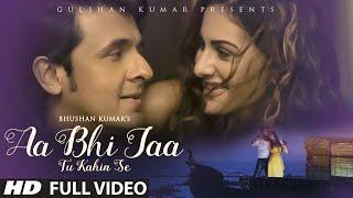 Sonu Nigam: 'Aa Bhi Jaa Tu Kahin Se' VIDEO Song | Amayra Dastur