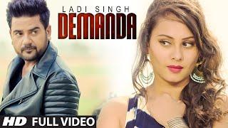 Latest Punjabi Songs || DEMANDA || LADI SINGH || Full Video Song