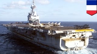 War on ISIS: France's largest warship to battle against ISIS in Syria and Iraq