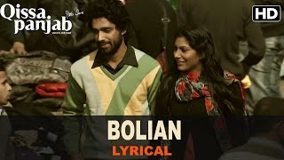 Lyrical: Bolian | Full Song with Lyrics | Qissa Punjab (2015)
