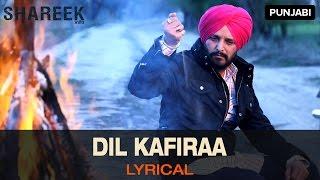 Lyrical: Dil Kafiraa | Full Song with Lyrics | Shareek (2015)