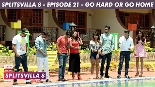 MTV Splitsvilla 8 - Go hard or go home [Episode 21] - Part 3/3