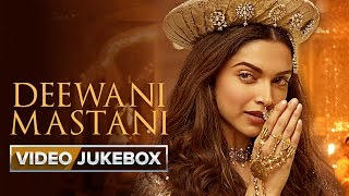 Deewani Mastani | Video Jukebox