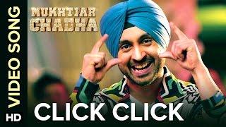 Click Click Song - Mukhtiar Chadha | Diljit Dosanjh