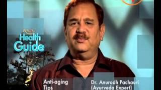 Anti Aging Ayurvedic Treatment - Anti Aging Skin Care - Dr. Anurodh Pachauri (Ayurveda Expert)