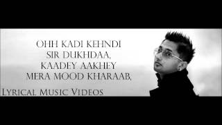 Mood Yo Yo Honey Singh, Raja Baath With Lyrics New Punjabi Songs 2015