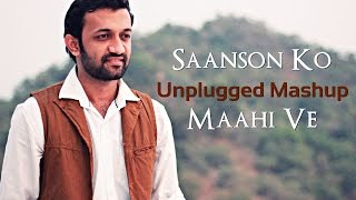 Saanson Ko - ZiD | Arijit Singh | Maahi Ve | Unplugged Mashup By Darshit Nayak | Cover Version