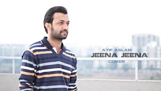 Jeena Jeena | Atif Aslam | Badlapur | Darshit Nayak Cover