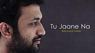 Bollywood Twister | Tu Jaane Na | Atif Aslam | Darshit Nayak