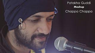 Patakha Guddi | Chappa Chappa Mashup | Darshit Nayak