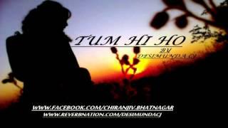 Tum Hi Ho - DesiMunda CJ