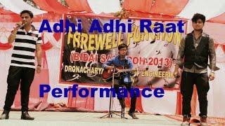 Adhi Adhi Raat Bilal Saeed | College Farewell Performance Sonu Makan , Jatin Dadhwal , Paras Thakral