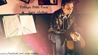 Vekhya Pehli Vaar Sonu Makan & Devotees Insanos || Latest Punjabi Romantic Love Song 2015