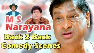 M S Narayana Back 2 Back Comedy Scenes - Telugu Latest Comedy Scenes Back 2 Back