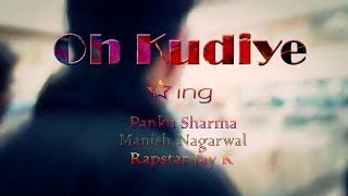 Oh Kudiye Latest hit Rap Song 2015 - Rapstar Jay K , Panku Sharma