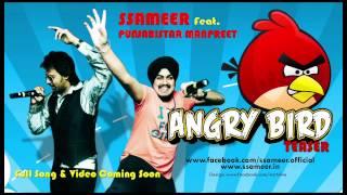 Angry Bird | Ssameer feat. Punjabistar Manpreet
