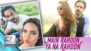 'Main Rahoon Ya Na Rahoon' Song VIDEO   Emraan Hashmi   Esha Gupta