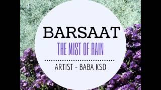 Barsaat The Mist Of Rain - Full Song 2015