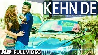 Latest Punjabi Song || Kehn De || HeartBeat  || Full Video Song