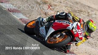 2015 Honda CBR1000RR SP - Superbike Smackdown X