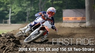 2016 KTM 125 SX and 150 SX Two - Stroke First Ride