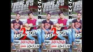 Hate Story 3 || Tumhe Apna Banane Ka | Sahil Siddiqui | Painful Rockstar - Unplugged Cover Song