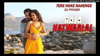 Tere Hoke Rahenge - DJ Piyush
