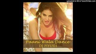 PAANI WALA DANCE - DJ PIYUSH