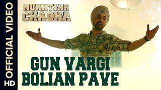 Gun Vargi Bolian Pave (Official Video Song) | Mukhtiar Chadha | Diljit Dosanjh
