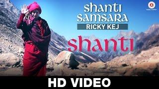 Shanti - Ricky Kej Featuring Amitabh Bachchan, Frances Fisher, Rosanna Arquette, Lindsay Wagner