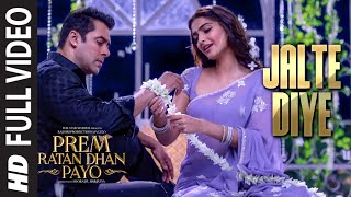 JALTE DIYE [Full VIDEO Song] | PREM RATAN DHAN PAYO | Salman Khan, Sonam Kapoor