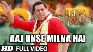 AAJ UNSE MILNA HAI (Full video song) - PREM RATAN DHAN PAYO SONGS 2015 | Salman Khan, Sonam Kapoor