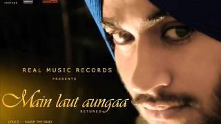 Main Laut Aunga - Retuned | Amrit | Kaash the band | Real Music records | New Hindi Songs 2015