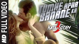 TUMHE APNA BANANE KA (Full Video Song)   HATE STORY 3 SONGS   Zareen Khan, Sharman Joshi