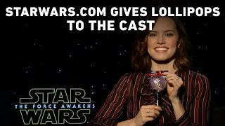 StarWars Gives Lollipops to the Star Wars: The Force Awakens Cast