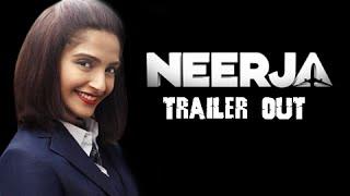 Neerja | Official Trailer Out | Sonam Kapoor | Shabana Azmi