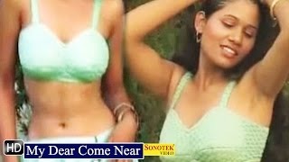 My Dear Come Near || Hindi Movies Songs