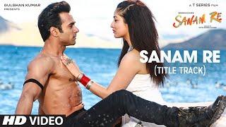 SANAM RE Title Song (VIDEO) | Pulkit Samrat, Yami Gautam, Divya Khosla Kumar