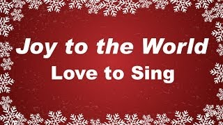 Joy to the World with Lyrics Christmas Carol & Song Kids Love to Sing
